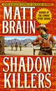 Shadow Killers - Braun, Matt - ISBN: 9780312972943