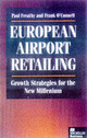 European Airport Retailing: Growth Strategies For The New Millennium - Freathy, Paul; O'connell, Frank - ISBN: 9780333690840