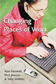 Changing Places Of Work - Walters, Sally; Jewson, Nick; Felstead, Alan - ISBN: 9780333949078