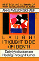 Laugh! I Thought I'd Die (if I Didn't) - Schaef, Anne Wilson - ISBN: 9780345360977