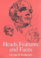 Heads, Features And Faces - Bridgman, George B. - ISBN: 9780486227085