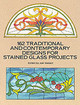 162 Traditional And Contemporary Designs For Stained Glass Projects - Wallach, Joel (EDT) - ISBN: 9780486269283