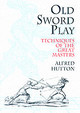 Old Sword Play - Hutton, Alfred - ISBN: 9780486419510