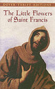 Little Flowers Of Saint Francis - Francis of Assisi - ISBN: 9780486431864