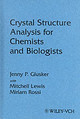 Crystal Structure Analysis For Chemists And Biologists - Glusker, Jenny P.; Lewis, Mitchell; Rossi, Miriam - ISBN: 9780471185437
