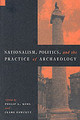 Nationalism, Politics And The Practice Of Archaeology - ISBN: 9780521558396