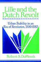 Lille And The Dutch Revolt - Duplessis, Robert S. (swarthmore College, Pennsylvania) - ISBN: 9780521894173