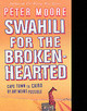 Swahili For The Broken-hearted - Moore, Peter - ISBN: 9780553814521