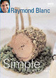 Simple French Cookery - Blanc, Raymond, Obe - ISBN: 9780563522850