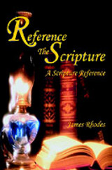 Reference The Scripture - Rhodes, James M - ISBN: 9780595265077