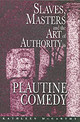 Slaves, Masters, And The Art Of Authority In Plautine Comedy - McCarthy, Kathleen - ISBN: 9780691117850
