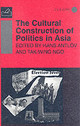 Cultural Construction Of Politics In Asia - Ngo, Tak-wing; Antlov, Hans - ISBN: 9780700706129