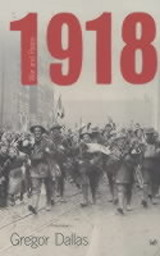 1918 - Dallas, Gregor - ISBN: 9780712671545