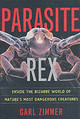 Parasite Rex (with A New Epilogue): Inside The Bizarre World Of Nature'smost Dangerous Creatures - Zimmer - ISBN: 9780743200110