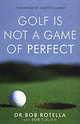 Golf Is Not A Game Of Perfect - Rotella, Dr. Bob - ISBN: 9780743492478
