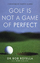 Golf Is Not A Game Of Perfect - Rotella, Robert J.; Cullen, Dr. Bob - ISBN: 9780743492478