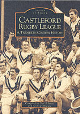 Castleford Rugby League: A Twentieth Century History - Smart, David; Howard, Andrew - ISBN: 9780752418957
