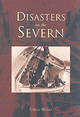 Disasters On The Severn - Witts, Chris - ISBN: 9780752423838