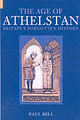 Age Of Athelstan - Hill, Paul - ISBN: 9780752425665
