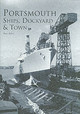 Portsmouth Ships, Dockyard And Town - Riley, Ray - ISBN: 9780752427768