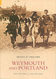 Weymouth And Portland - Hutchings, Andy; Pritchard, Geoffrey - ISBN: 9780752430669