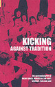 Kicking Against Tradition - Owen, Wendy - ISBN: 9780752434278
