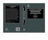 Advances In Library Administration And Organization - Williams, Delmus E. (EDT)/ Garten, Edward D. (EDT)/ Nyce, James M. - ISBN: 9780762311217