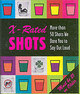 X-rated Shots - (CON) - ISBN: 9780762418633