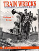 Train Wrecks - Reed, Robert Carroll - ISBN: 9780764301360