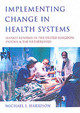 Implementing Change In Health Systems - Harrison, Dr. Michael I. - ISBN: 9780761961765