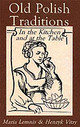 Old Polish Traditions In The Kitchen And At The Table - Lemnis, Mary; Vitry, Henryk - ISBN: 9780781804882