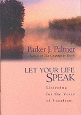 Let Your Life Speak - Palmer, Parker J. - ISBN: 9780787947354