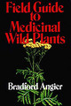 Field Guide To Medicinal Wild Plants - Angier, Bradford - ISBN: 9780811720762