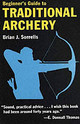 Beginner's Guide To Traditional Archery - Sorrells, B.j. - ISBN: 9780811731331