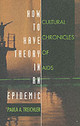 How To Have Theory In An Epidemic - Treichler, Paula A. - ISBN: 9780822323181