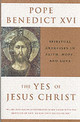 The Yes Of Jesus Christ - Benedict Xvi, Pope - ISBN: 9780824523749