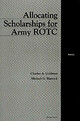 Allocating Scholarships For Army Rotc - Goldman, Charles A.; Mattock, Michael G. - ISBN: 9780833027467