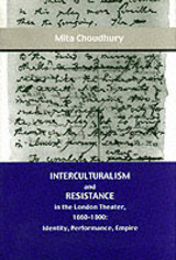 Interculturalism And Resistance In The London Theater, 1660-1800 - Choudhury, Mita - ISBN: 9780838754481