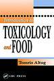 Introduction To Toxicology And Food - Altug, Tomris (ege University, Izmir, Turkey) - ISBN: 9780849314568