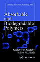Absorbable And Biodegradable Polymers - Burg, Karen J. L.; Shalaby, Shalaby W. - ISBN: 9780849314841