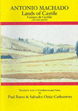 Antonio Machado: Lands Of Castile And Other Poems - Machado, Antonio; Burns, Paul; Ortiz-Carboneres, Salvador - ISBN: 9780856687433