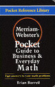 Merriam-webster's Pocket Guide To Business And Everyday Math - Burrell, Brian - ISBN: 9780877795056