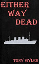Either Way Dead - Gyles, Tony - ISBN: 9780953173754