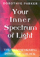Your Inner Spectrum Of Light - Parker, Dorothye - ISBN: 9780954538989