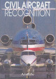 Civil Aircraft Recognition - Windle, Dave; Eden, Paul - ISBN: 9781840372533