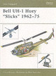 "Bell Uh-1 Huey ""slicks"" 1962-75 - Bishop, Chris - ISBN: 9781841766324"