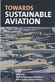 Towards Sustainable Aviation - Upham, Paul (EDT)/ Maughan, Janet/ Raper, David/ Thomas, Callum - ISBN: 9781853838170