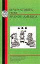 Seven Stories From Spanish America - Brotherston, G. (EDT) - ISBN: 9781853994647