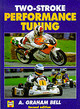 Two-stroke Performance Tuning - Bell, A. Graham - ISBN: 9781859606193