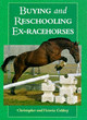 Buying And Reschooling Ex-racehorses - Coldrey, Victoria; Coldrey, Christopher - ISBN: 9781861260888